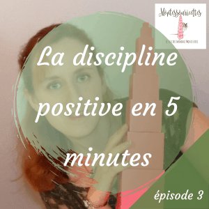 Le discipline positive en 5 minutes : Podcast épisode 3