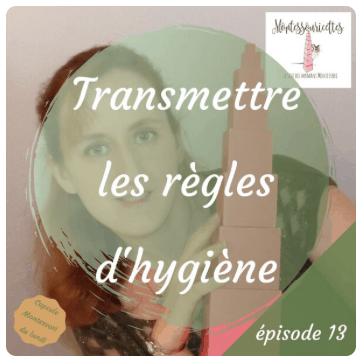 Apprendre l'hygiène à nos enfants - épisode 13